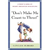 Don't Make Me Count to Three ~ Ginger Hubbard