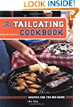 The Tailgating Cookbook: Recipes to G...