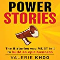 Power Stories: The 8 Stories You Must Tell to Build an Epic Business Audiobook by Valerie Khoo Narrated by Lucy Price-Lewis