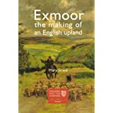 Exmoor: The Making of an English Uplandby Mary Siraut
