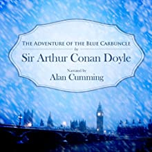 The Adventure of the Blue Carbuncle (       UNABRIDGED) by Arthur Conan Doyle Narrated by Alan Cumming