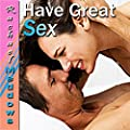 Great Sex Hypnosis: Tantric Relaxation, Enjoy Sex, Guided Meditation Hypnosis & Subliminal
