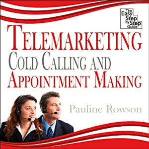 Telemarketing, Cold Calling and Appointment Making Audiobook