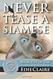 Never Tease a Siamese: A Leigh Koslow Mystery (Volume 5)