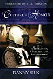 img - for Culture of Honor: Sustaining a Supernatural Environment book / textbook / text book
