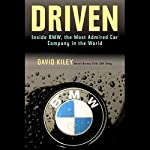 Driven: Inside BMW, the Most Admired Car Company in the World | David Kiley