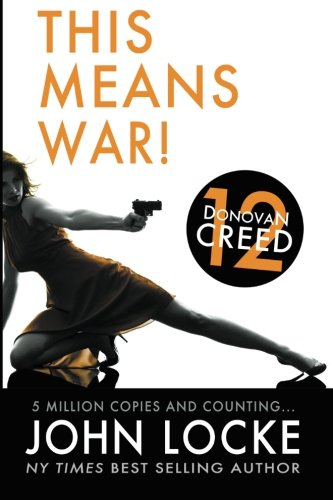 This Means War! (Donovan Creed) (Volume 12), by John Locke