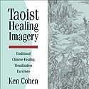 Taoist Healing Imagery  by Ken Cohen