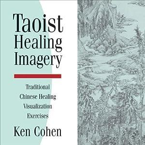 Taoist Healing Imagery | [Ken Cohen]
