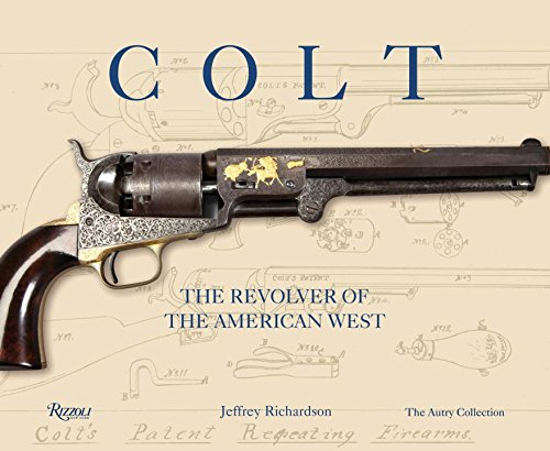 Colt: The Revolver of the American West PDF