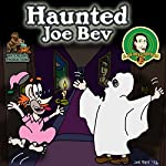 Haunted Joe Bev: A Joe Bev Cartoon, Volume 7 | Joe Bevilacqua,Daws Butler,Pedro Pablo Sacristán