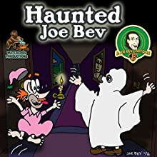 Haunted Joe Bev: A Joe Bev Cartoon, Volume 7 Performance Auteur(s) : Joe Bevilacqua, Daws Butler, Pedro Pablo Sacristán Narrateur(s) : Lorie Kellogg