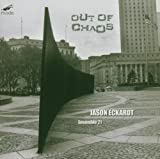 Jason Eckardt Eckardt - Out of Chaos