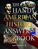 The Handy American History Answer Book (The Handy Answer Book Series)
