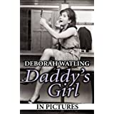 Daddy's Girl: In Picturesby Deborah Watling