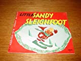 Little Sandy Sleighfoot