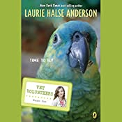 Time to Fly: Vet Volunteers | Laurie Halse Anderson