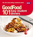 Good Food: Easy Student Dinners: Triple-tested Recipes (Good Food 101) Barney Desmazery