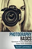 img - for Photography Basics: Questions Young Adults and Teens Need Answered (Popular Photography, Outdoor Photography) book / textbook / text book