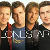 I'm Already There Lonestar