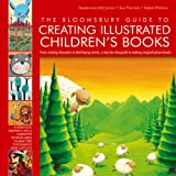 THE BLOOMSBURY GUIDE TO CREATING ILLUSTRATED CHILDREN'S BOOKS