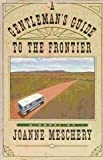 A Gentleman's Guide to the Frontier: A Novel