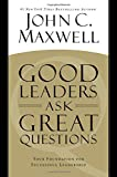 img - for Good Leaders Ask Great Questions: Your Foundation for Successful Leadership book / textbook / text book