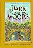The Dark of the Woods:  Fairy Tales for Modern Times (0760782776) by Ellen Datlow