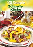 100 Rezepte Schnelle Küche