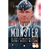 A New Kind of Monster: The Secret Life and Chilling Crimes of Colonel Russell Williamsby Timothy Appleby