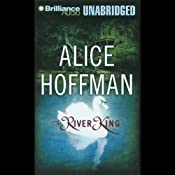 The River King | [Alice Hoffman]