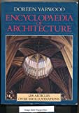 Encyclopaedia of Architecture (0713473762) by Yarwood, Doreen
