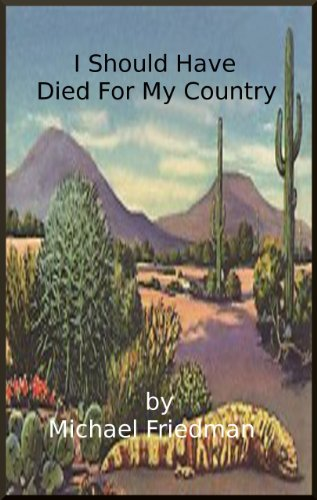 I Should Have Died For My Country, A Dystopian Tale