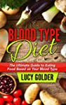Blood Type Diet: The Ultimate Guide t...
