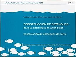 M todos sencillos para la acuicultura construcci n de Estanques para piscicultura