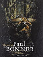 Out of the Forests: The Art of Paul Bonner