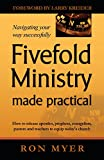 Fivefold Ministry Made Practical: How to Release Apostles, Prophets, Evangelists, Pastors And Teachers to Equip Today's Church