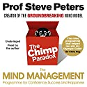 The Chimp Paradox: The Acclaimed Mind Management Programme to Help You Achieve Success, Confidence and Happiness Hörbuch von Steve Peters Gesprochen von: Steve Peters