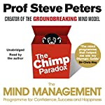 The Chimp Paradox: The Acclaimed Mind Management Programme to Help You Achieve Success, Confidence and Happiness | Steve Peters