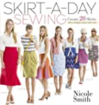 Skirt-a-Day Sewing: Create 28 Skirts...