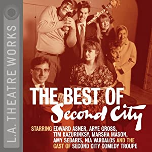 The Best of Second City | [Second City: Chicago's Famed Improv Theatre]