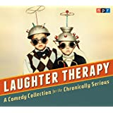 NPR Laughter Therapy: A Comedy Collection for the Chronically Serious