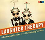 NPR Laughter Therapy: A Comedy Collec...