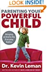 Parenting Your Powerful Child: Bringi...