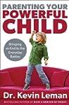 Parenting Your Powerful Child: Bringi...