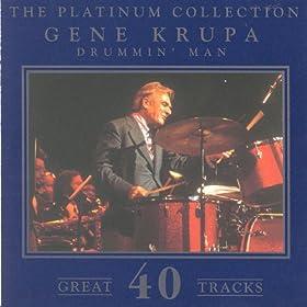 The Platinum Collection - Gene Krupa / Drummin' Man