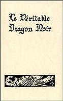 Le Véritable Dragon noir : Les Forces infernales soumises à l'homme