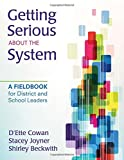 img - for Getting Serious About the System: A Fieldbook for District and School Leaders book / textbook / text book