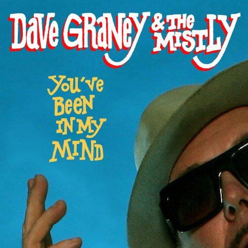 Dave Graney and The Mistly-Youve Been In My Mind-2012-pLAN9 Download