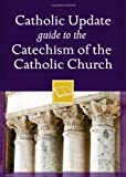 Mary Carol Kendzia Catholic Update Guide to the Catechism of the Catholic Church (Catholic Update Guides)